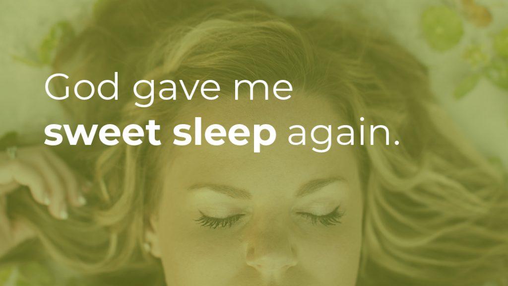 God gave me sweet sleep again