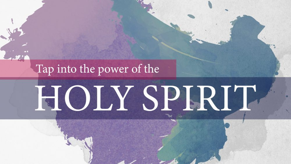 Tap into the Power of the Holy Spirit