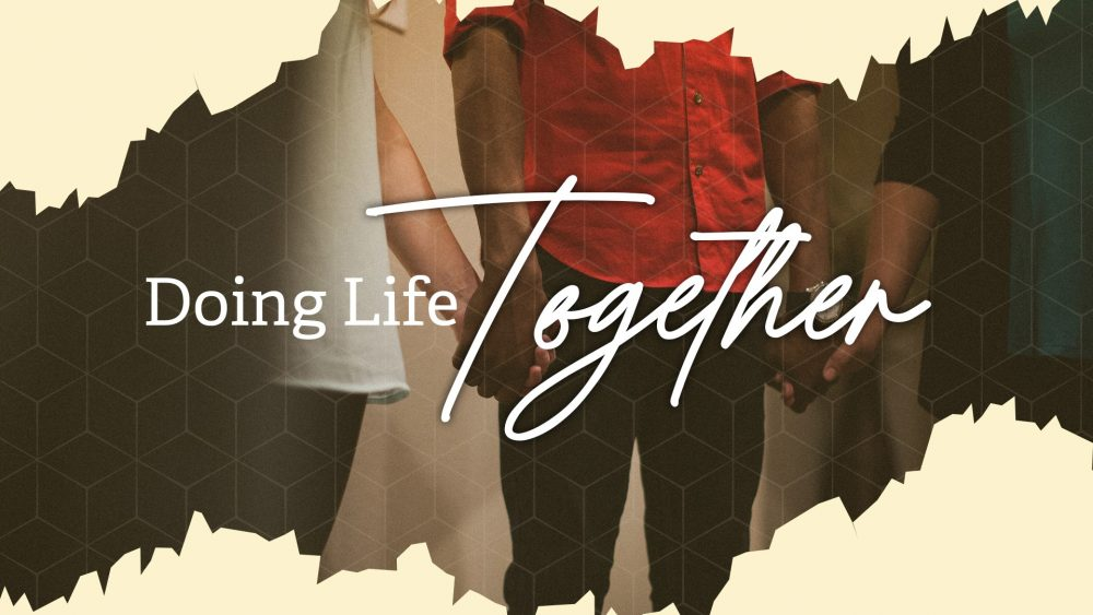 Doing Life Together - Relationships Image