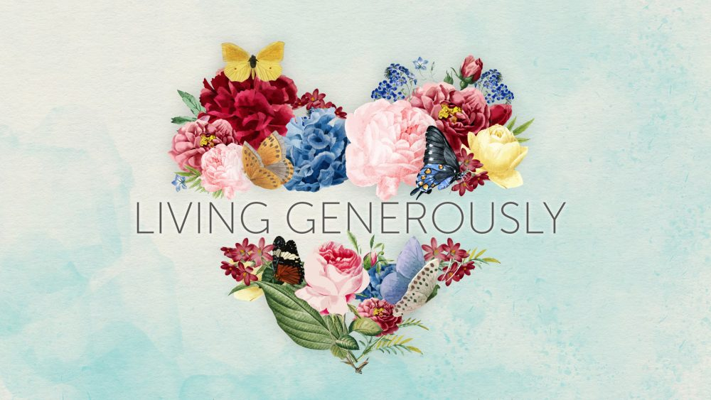Living Generously – Part 3 Image